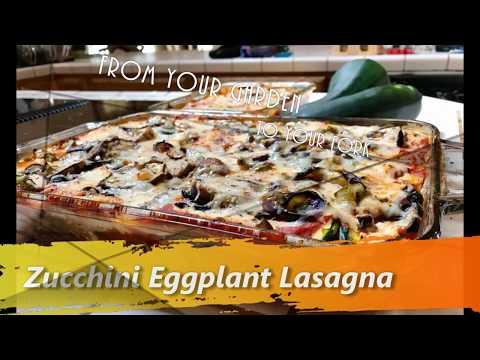 Eggplant Zucchini Lasagna Recipe ; Garden To Fork ; Low Carb Gluten Free/ Paleo  Vegetarian