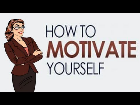 How to Motivate Yourself : Achieve Everything You Want in Life