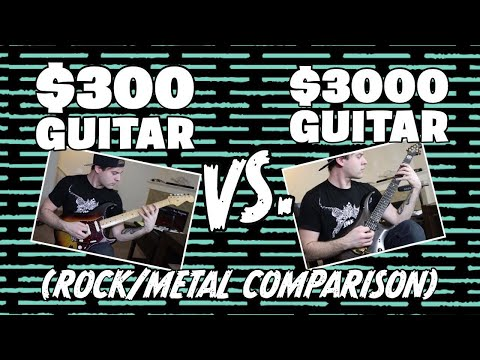$300 VS $3000 Guitar (Rock/Metal Comparison)