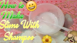 How To Make Slime With Only Shampoo