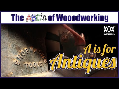 Used tools: What tool companies don't want you to know | A is for Antiques