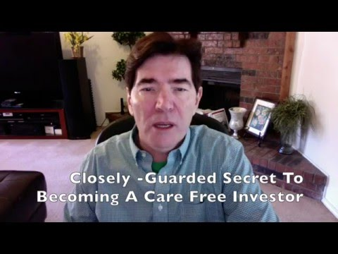 Closely-Guarded Secret To Becoming A Care Free Investor