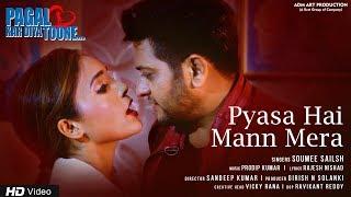 Pyasa Hai Mann Mera   Soumee Sailsh   Chahat Khanna, Shan Khanna   Pagal Kar Diya Toone  Hindi Movie