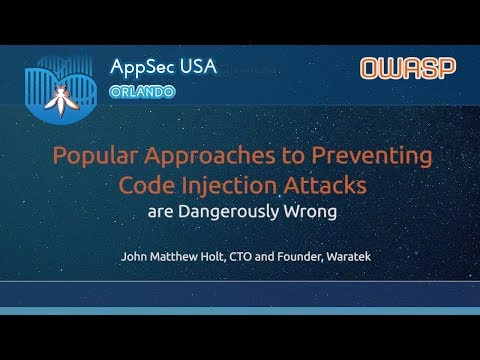 Popular Approaches to Preventing Code Injection Attacks are Dangerously Wrong - AppSecUSA 2017