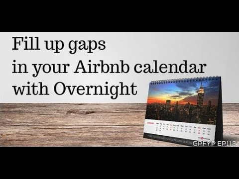 Airbnb Hosting EP 112 Fill Up Your Gaps in Your Airbnb Calendar with Overnight