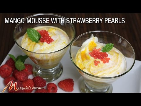 Mango Mousse with Raspberry Pearls (eggless) recipe by Manjula