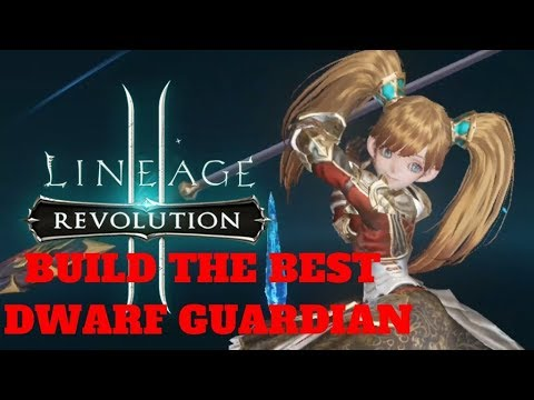 Lineage 2: Revolution - How to Build the Best Dwarf Guardian Skill Guide