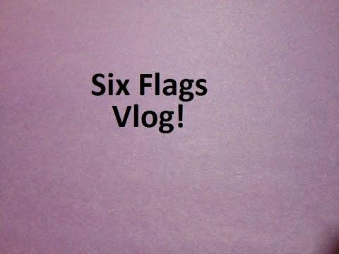 Six Flag Vlog!!!