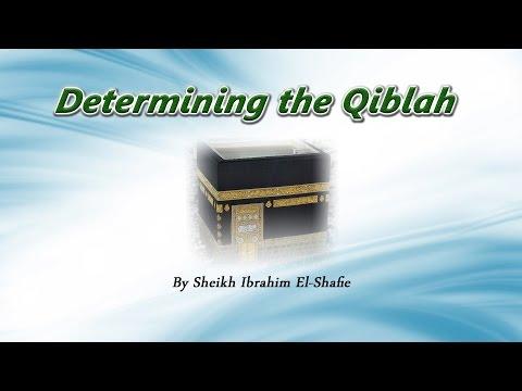 Determining the Qiblah - Sheikh Ibrahim El-Shafie