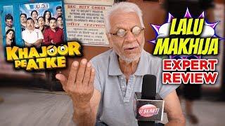 Lalu Makhija Expert Review On Khajoor Pe Atke   Honest Reaction   Manoj Pahwa   Vinay Pathak