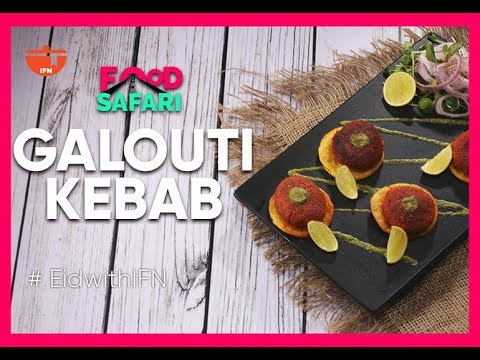 Galouti Kabab | All You Need To Know About Galouti Kebab I IFN Food Safari #EidWithIFN