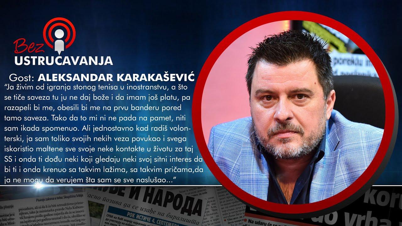 BEZ USTRUČAVANJA - Aleksandar Karakašević: Da imam platu u Savezu razapeli bi me na prvu banderu!