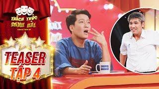 Thách thức danh hài 4 | teaser tập 4:  Trường Giang hoảng hồn vì thí sinh đang thi đòi về...Biên Hòa