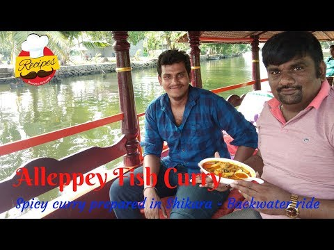 Alleppey Fish Curry (Spicy Fish curry with Raw mango)prepared in Shikara|Karimeen curry in Alappuzha