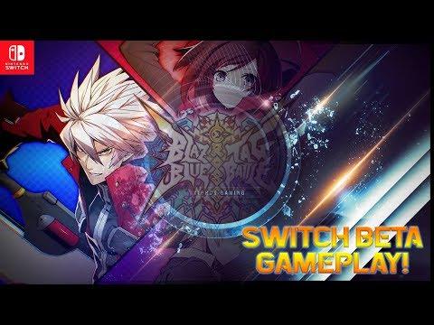 【Blazblue Cross Tag Battle】Switch Beta Gameplay!
