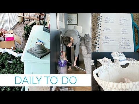 Daily to Do   Clean with Me - LOTS TO DO!