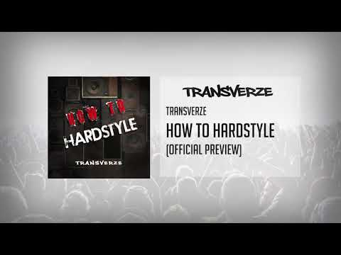 Transverze - How To Hardstyle (Official Preview)