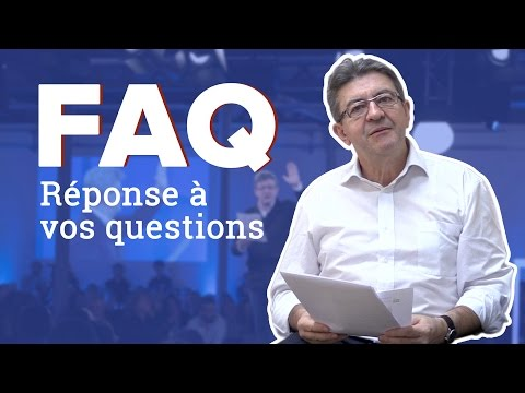 MÉLENCHON - FAQ - 6E RÉPUBLIQUE, CANNABIS, BIO, YOUTUBE, SNOWDEN, ASSANGE…