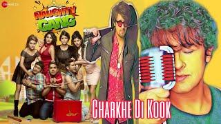 Charkhe Di Kook | Sonu Nigam | Latest Song Full Audio | Naughty Gang |