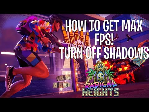 HOW TO GET BEST FPS IN RADICAL HEIGHTS! TURN OFF SHADOWS!