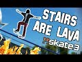Skate 3: STAIRS ARE LAVA CHALLENGE!?