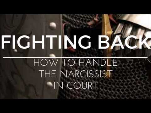 Fighting Back How to Handle the Narcissist in Court