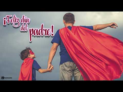 ¡FELIZ DIA DEL PADRE! El día del Padre, Felicidades Papá, Música día del Padre, Mi Héroe, Sorpresa