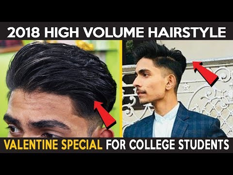 2018 High Volume Hairstyle for College Students | Valentine Special Hairstyle for indian men |