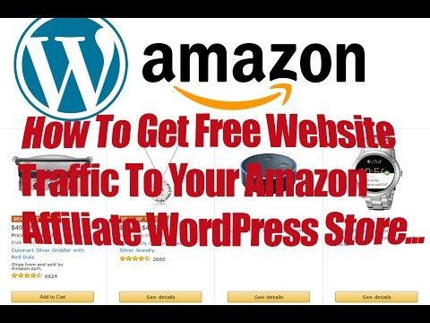 How To Get Free Website Traffic To Your WordPress Amazon Affiliate Store