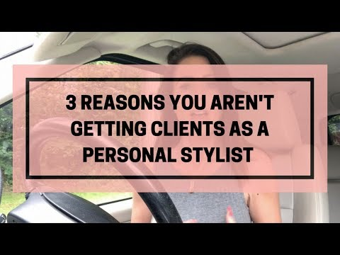 3 Reasons You Aren't Getting Clients As A Personal Stylist