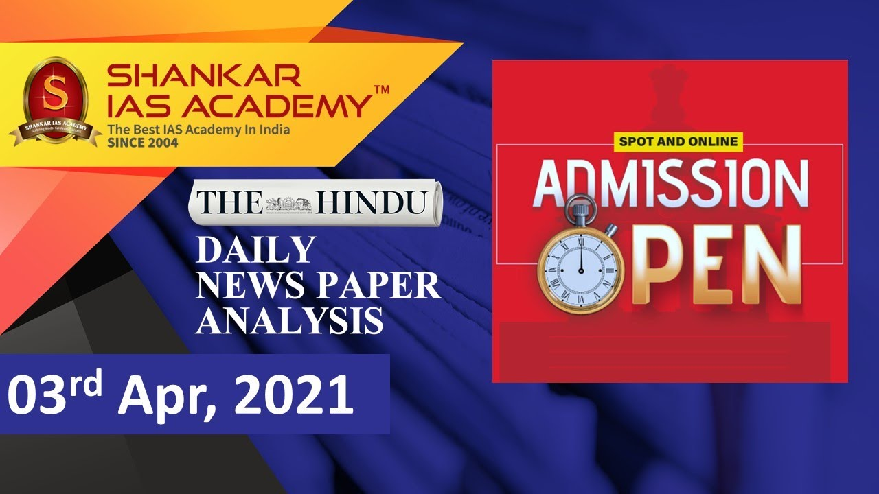 The Hindu Daily News Analysis || 3rd April 2021 || UPSC Current Affairs || Prelims 2021 & Mains