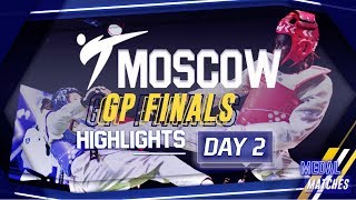 2019 WT MOSCOW GP FINAL HIGHLIGHTS MEDAL MATCHES OF DAY 2