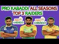 PRO KABADDI ALL SEASON TOP RAIDERS SEASON 1 TO 6