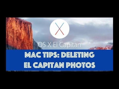 Mac Tips: Deleting El Capitan Photos