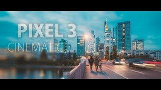 Google Pixel 3: Cinematic 4K Video