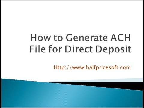 How to Generate ACH File for Direct Deposit
