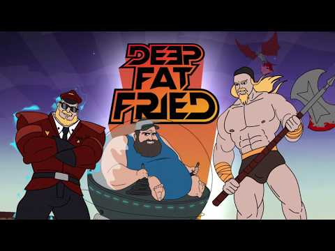 SHOW INTRO = DEEP FAT FRIED!