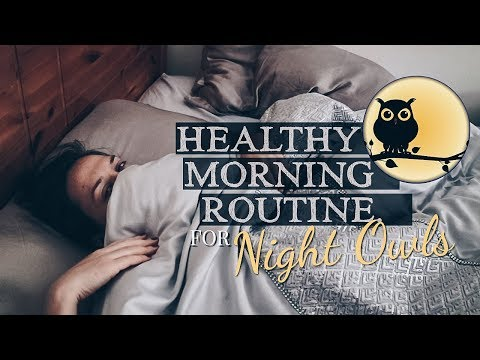 My Healthy (Realistic) Morning Routine: For Night Owls