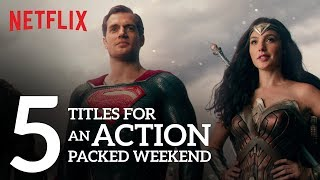 5 Titles For An Action Packed Weekend | Netflix