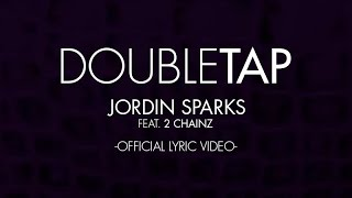 "Jordin Sparks - ""Double Tap"" featuring 2 Chainz (Lyric Video)"