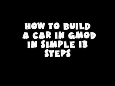 How to build a car in Gmod in simple 13 steps
