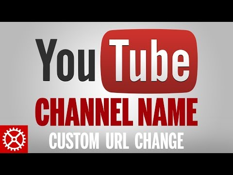 How To - YouTube Channel Name Change Custom URL 2016