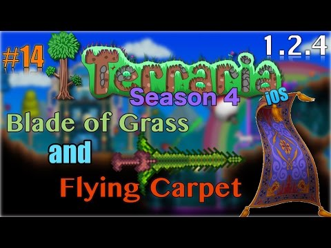 Let's Play Terraria (1.2.4) iOS-  Blade of Grass & Flying Carpet! Episode 14