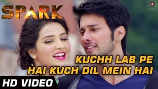 Kuchh Lab Pe Hai Kuch Dil Mein Hai - Spark - Full Video - Sonu Nigam & Shreya Ghoshal