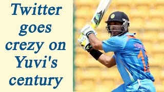 India Vs England: Yuvraj Singh hits century, here is how Twittereati reacts   Oneindia News