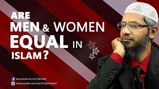 Are Men and Women Equal in Islam by Dr Zakir Naik