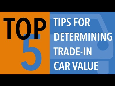 Top 5 Tips to Determine Your Trade in Car Value - CARFAX