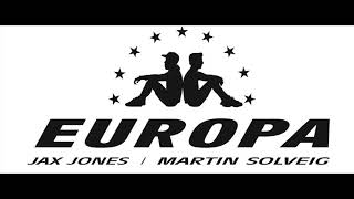 Europa Jax Jones  Martin Solveig  All Day And Night With Madison Beer  Extended Mix