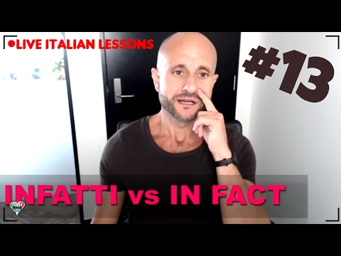 Learn Advanced Italian Vocabulary and Phrases INFATTI vs IN FACT: Learn Italian Online LIVE [IT]