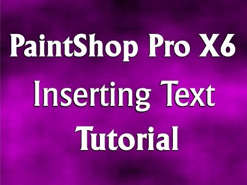 How to Insert Text in Corel PaintShop Pro X6 Tutorial